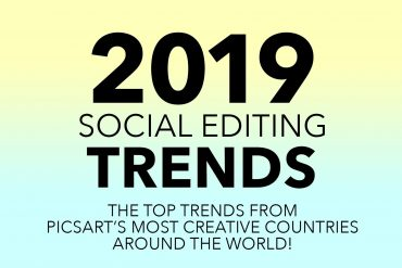 2019 social editing trends picsart